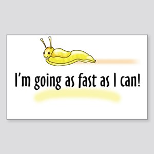 I'm going as fast as I can! Sticker (Rectangle)