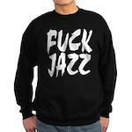 Fuck Jazz Sweatshirt (dark)