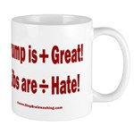 Trump +Great, Dems ÷Hate 11 oz Ceramic Mug