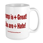 Trump +Great, Dems ÷Hate 15 oz Ceramic Large Mug