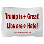 Trump +Great, Dems ÷Hate Pillow Sham