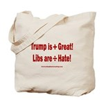 Trump +Great, Dems ÷Hate Tote Bag