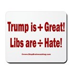 Trump +Great, Dems ÷Hate Mousepad