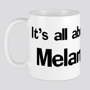 It's all about Melany Mug