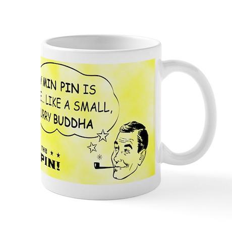 My Min Pin is Wise.. Miniature Pinscher Mug