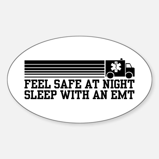 Feel Safe With AN EMT Sticker (Oval)