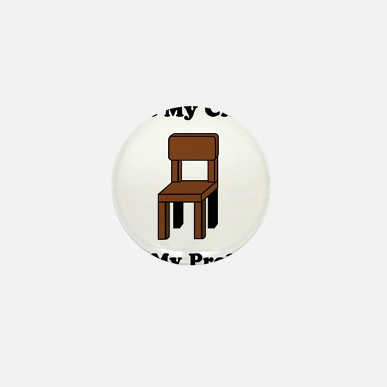 Not My Chair Not My Problem Mini Button