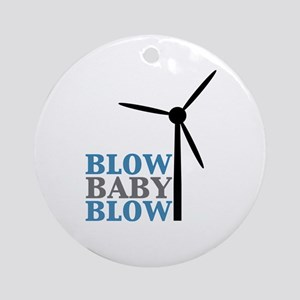 Blow Baby Blow (Wind Energy) Ornament (Round)