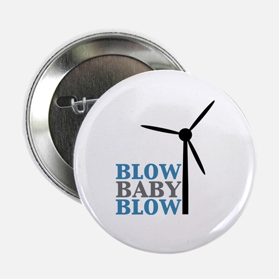 """Blow Baby Blow (Wind Energy) 2.25"""" Button"""