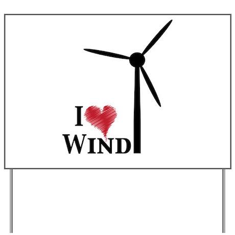 I love wind Yard Sign