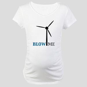 Blow Me (Wind Turbine) Maternity T-Shirt