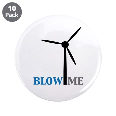 """Blow Me (Wind Turbine) 3.5"""" Button (10 pack)"""