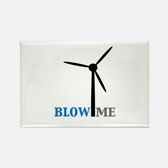 Blow Me (Wind Turbine) Rectangle Magnet