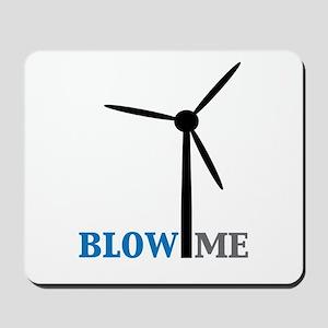 Blow Me (Wind Turbine) Mousepad