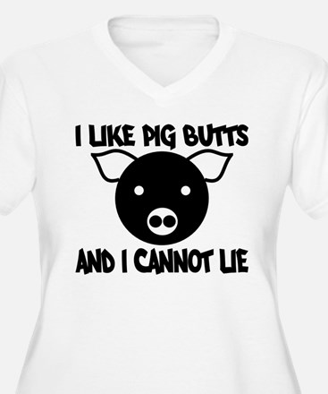 I Like Pig Butts and I Cannot T-Shirt