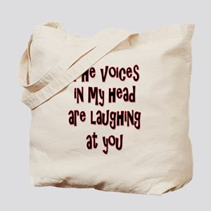 The Voices in My Head Are Laughing At You Tote Bag
