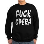 Fuck Opera Sweatshirt (dark)