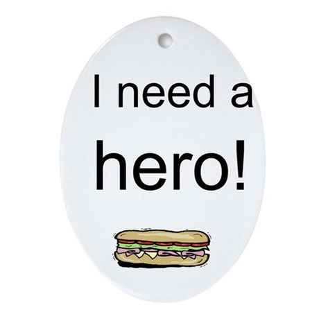 I need a hero! Ornament (Oval)