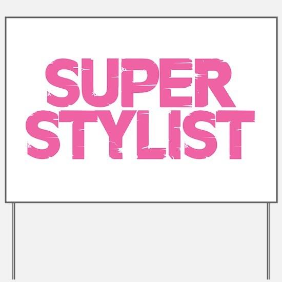 Super Stylist - Pink Yard Sign