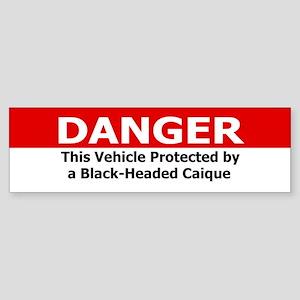 Danger Black-Headed Caique Bumper Sticker