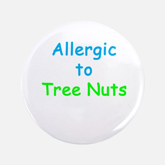 """Allergic To Tree Nuts 3.5"""" Button"""