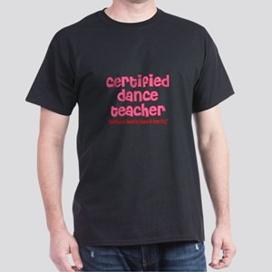 Certified Dance Teacher Dark T-Shirt