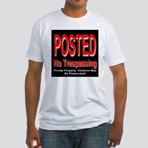 Posted. No Trespassing. Fitted T-Shirt
