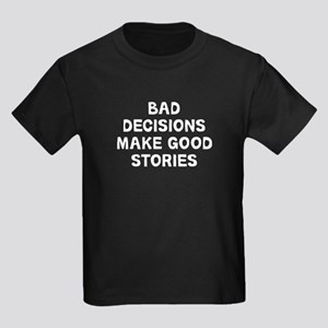 Bad Decisions Kids Dark T-Shirt