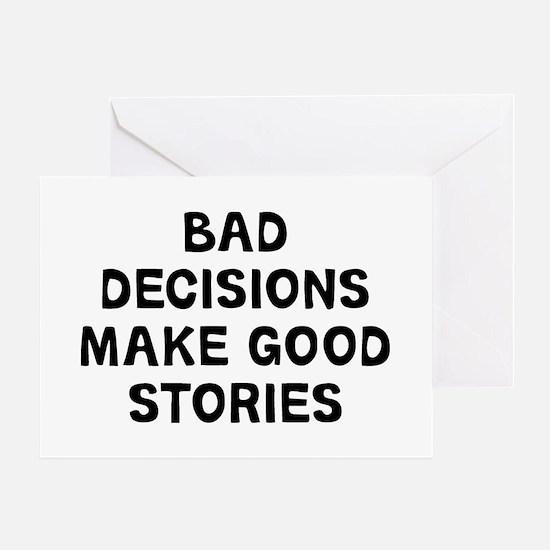 Bad Decisions Greeting Card