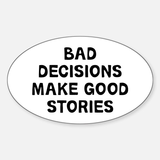 Bad Decisions Sticker (Oval)