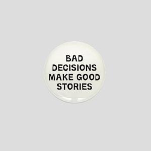 Bad Decisions Mini Button