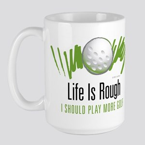 Life is Rough Large Mug