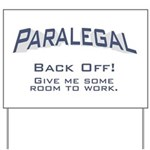 Paralegal / Back Off Yard Sign