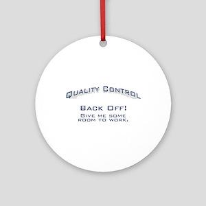 Quality Control / Work Ornament (Round)