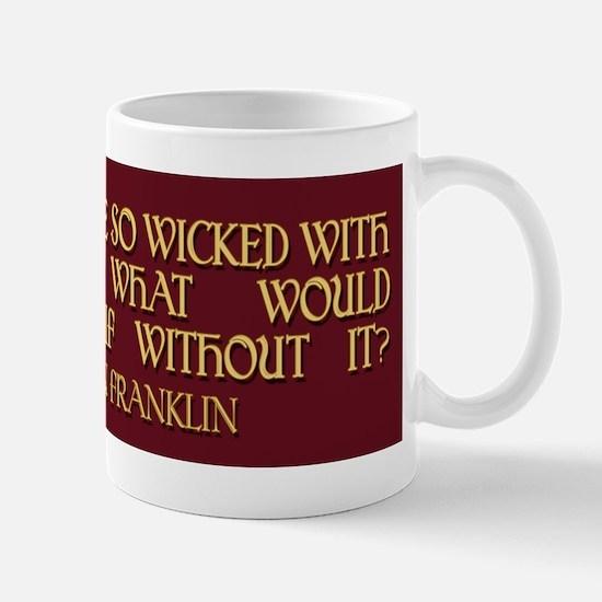 Ben Franklin on Wicked Men Mug
