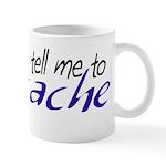The Voices Tell Me - Blue Mug