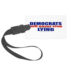 Democrats Lie Luggage Tag
