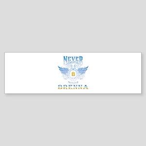 never underestimate the brenna Bumper Sticker
