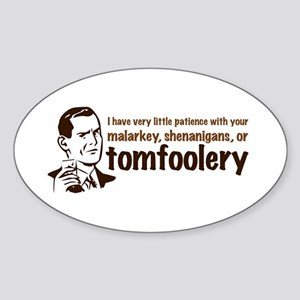 Tomfoolery Sticker (Oval)