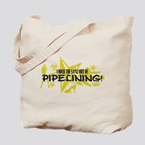 I ROCK THE S#%! - PIPELINING Tote Bag
