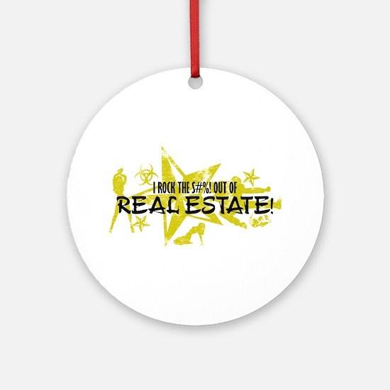 I ROCK THE S#%! - REAL ESTATE Ornament (Round)