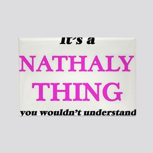 It's a Nathaly thing, you wouldn't Magnets