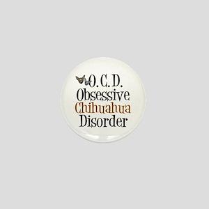 Obsessive Chihuahua Disorder Mini Button
