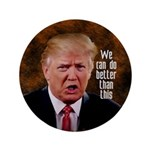We Can Do Better Than Trump Button