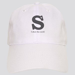 """I Shot the Serif"" Cap"