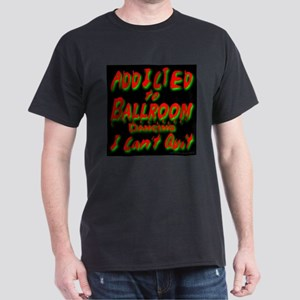 Addicted To Ballroom Dancing Black T-Shirt