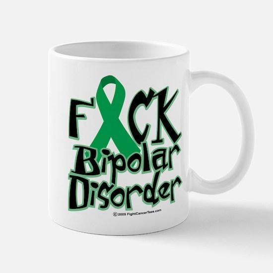 Fuck Bipolar Disorder Mug