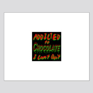 Addicted to Chocolate I Can't Small Poster