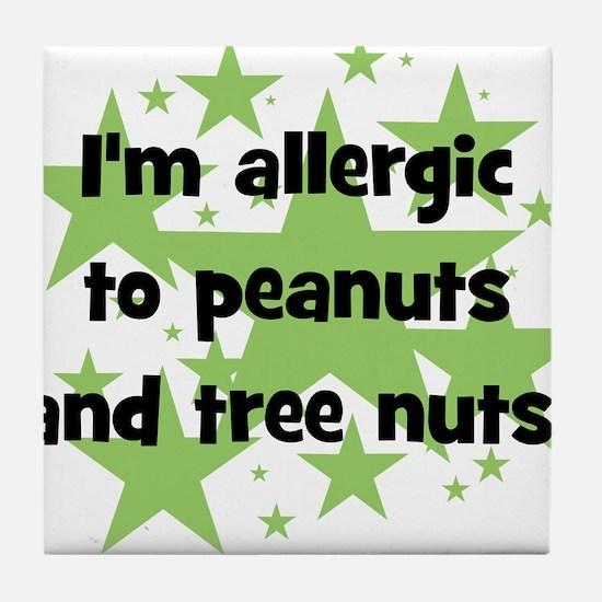 I am allergic to Peanuts & Tr Tile Coaster