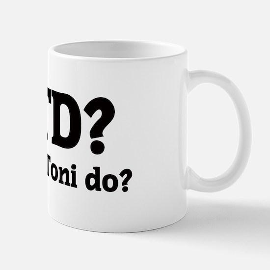 What would Toni do? Mug